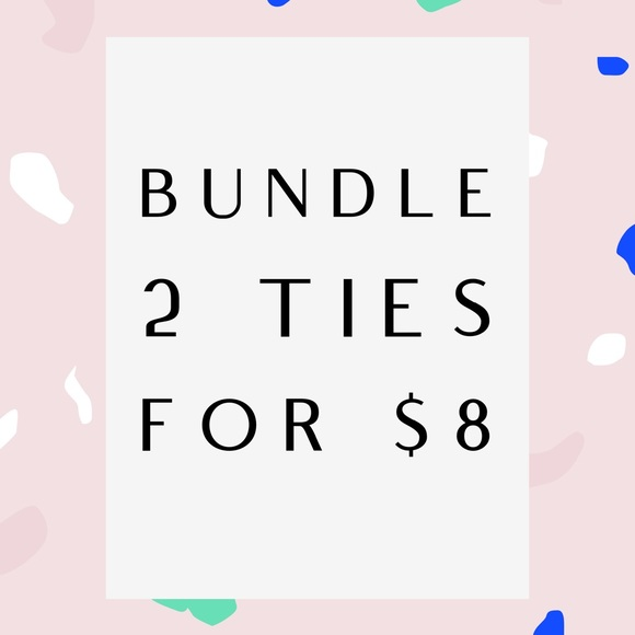 Other - Get any 2 ties of your choice for $8
